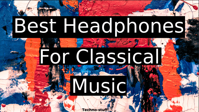 best-headphones-for-classical-music