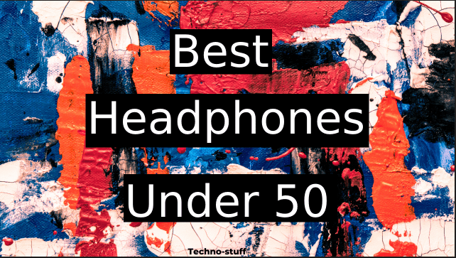 best-headphones-under-50