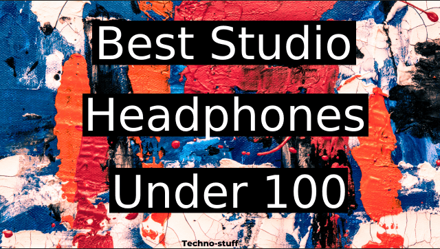 best-studio-headphones-under-100
