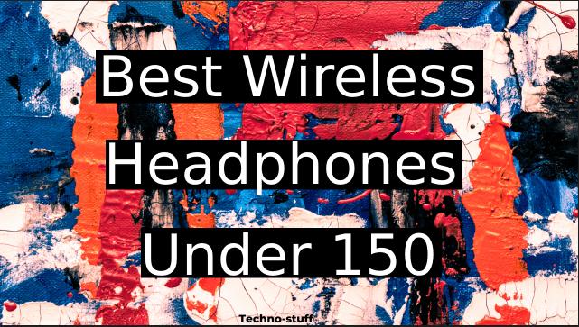 best-wireless-headphones-under-150