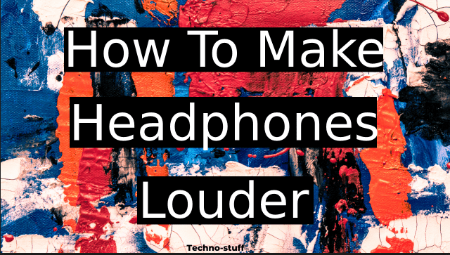 how-to-make-headphones-louder