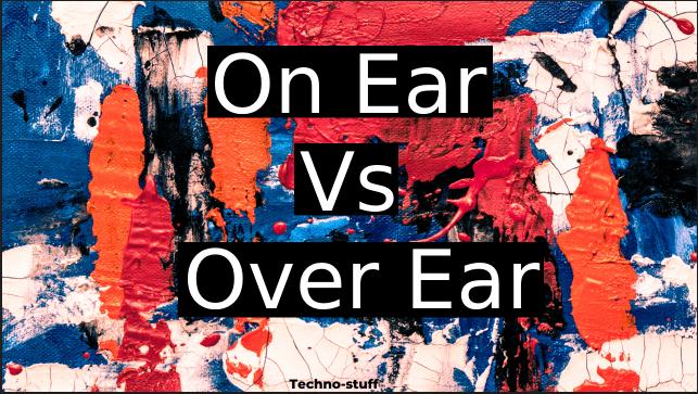 on-ear-vs-over-ear