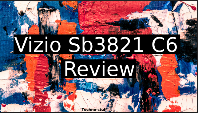 vizio-sb3821-c6-review