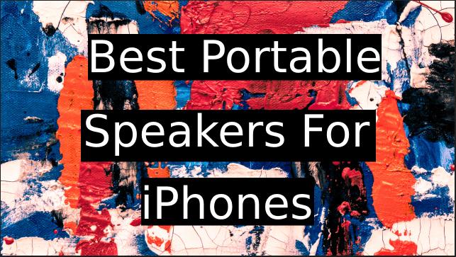 Best-Portable-Speakers-For-iPhones