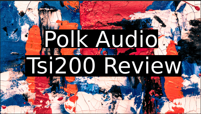 Polk-Audio-Tsi-200-Review
