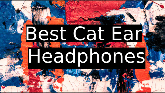 Best-Cat-Ear-Headphones